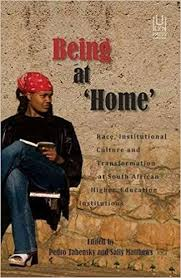 Being At Home: Race, Institutional Culture and Transformation at South  African Higher Education Institutions: Tabensky, Pedro, Matthews, Sally:  9781869142902: Amazon.com: Books