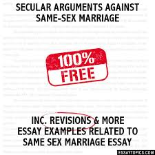 secular arguments against same sex marriage essay secular arguments against same sex marriage hide essay types