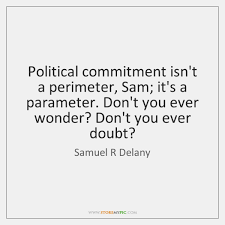 Ever Quote Custom Political Commitment Isn't A Perimeter Sam It's A Parameter Don't