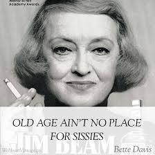 Quotes: Bette Davis on Sissies | We Heart Vintage blog: retro ... via Relatably.com