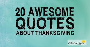 Quotes About Thanksgiving Unique 48 Awesome Quotes About Thanksgiving ChristianQuotes