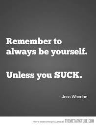 Witty Quotes About Yourself Best of ALWAYS BE YOURSELF QUOTES FUNNY Image Quotes At Hippoquotes