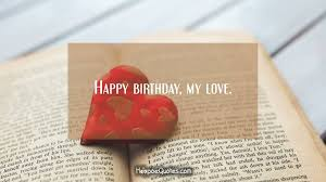 Love Birthday Quotes Delectable Happy Birthday My Love HoopoeQuotes