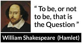"""To be, or not to be, that is the Question"""" - Kwize"""