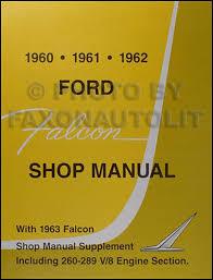 falcon futura ranchero sprint comet body assembly manual 1960 1963 ford falcon sprint ranchero repair shop manual reprint