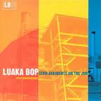 Luaka Bop 10th Anniversary: Zero Accidents on the Job