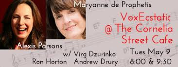 Alexis Parsons and Maryanne de Prophetis Appearing @ The Cornelia Street  Cafe VoxEcstatic Series Tuesday May 9th Tuesday May 9th Th… | Parsons, Mary  ann, Cornelia