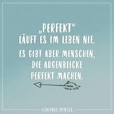 Perfekt Läuft Es Im Leben Nie Es Gibt Aber Menschen Die