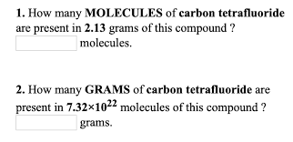 Solved 1 How Many Molecules Of Carbon Tetrafluoride Are