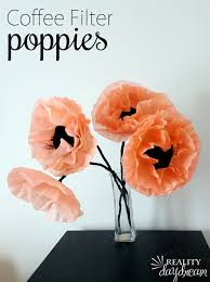 Make A Paper Poppy Flower Coffee Filter Poppies Reality Daydream