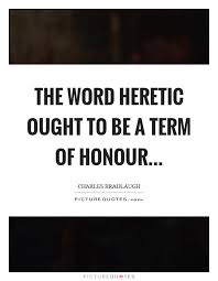 Image result for heretic quotations