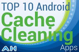 Top 10 Best Android Cache Cleaning Apps | Androidheadlines.com