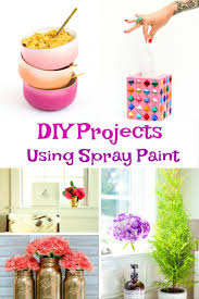 looking for some diy spray paint projects here are some tips and ideas for your