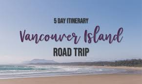vancouver island road trip itinerary