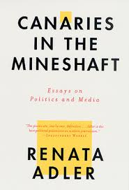 canaries in the mineshaft essays on politics and media by renata  129342