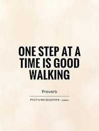 Quotes About Walking Magnificent Walking One Step At A Time Quote Images Inspiración Para Recrear