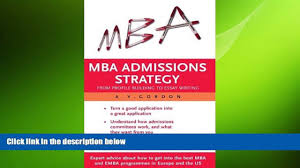 mba admissions strategy from profile building to essay writing online mba admissions strategy from profile building to millicent rogers museum the complete start to