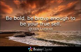 queen latifah quotes brave quotes and motivation inspiration be brave quotes brainyquote