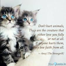 Dont Hurt Animals They Quotes Writings By Anuj Gupta