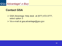 14 14 contact gsa gsa advantage help desk at 877 472 3777 select option 5 via e mail at gsa advantage gsa gov