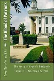 The Blood of Patriots: The Story of Captain Benjamin Merrell ...
