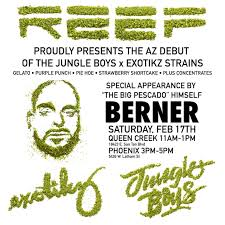 berner to appear at reef arizona s for the debut of exotikz x jungle boys strains