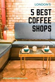 my top 5 coffee shops in central london cuisines