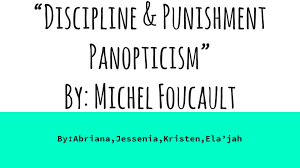 "discipline punishment panopticism"" by michel foucault by  1 ""discipline punishment panopticism"" by michel foucault"