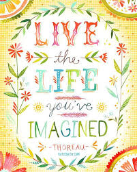 live the life you ve imagined vertical print by thewheatfield on live the life you imagined wall art with live the life you ve imagined art print inspirational wall art