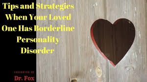 helpful strategies when a loved one has borderline personality disorder