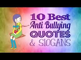 Bullying Quotes Impressive Anti Bullying Quotes And Slogans YouTube