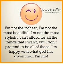 Adorable Quotes WwwAdorablequotes40ucom I'm Not The Richest I'm Not Custom Im Happy Quotes