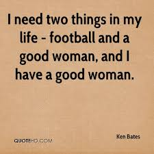 Have A Great Life Quotes Mesmerizing Ken Bates Quotes QuoteHD