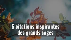 5 Citations Inspirantes Des Grands Sages