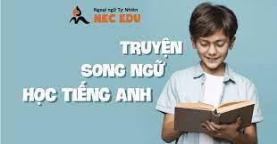 20 truyện song ngữ cho bé học tốt tiếng Anh - Ngoại ngữ Tự Nhiên NEC Edu