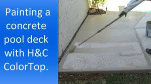 Using H C Colortop Solid Color Stain To Paint A Concrete Pool Deck