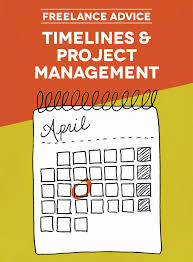 Freelance Advice Timelines And Project Management Everyone Gets