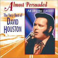 Almost Persuaded: The Very Best of David Houston