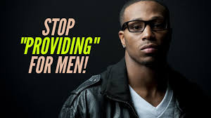 """Role Reversal: Stop """"Providing"""" for Your Man! - Wesharez"""