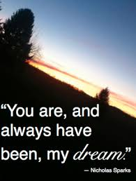 My Dream Is You Quotes Best of You Are And