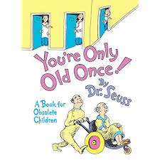 you re only old once a book for obsolete children