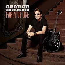 <b>George Thorogood</b> - <b>Party</b> Of One - Amazon.com Music