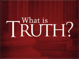 Image result for what is the truth?