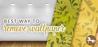 best way to remove wallpaper