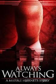 <b>Always Watching</b>: A <b>Marble Hornets</b> Story (2015) - Rotten Tomatoes