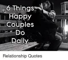 Couples Quotes Simple Things Happy Couples Do Daily Relationship Quotes Meme On Meme