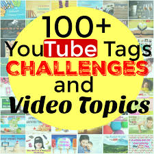 100 you s challenges and video topics