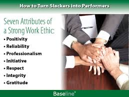 how to turn slackers into performers  it management  news  seven attributes of a strong work ethic