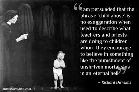 Child Abuse Quotes Fascinating Richard Dawkins Scaring Children With Stories Of Hell Is Child Abuse