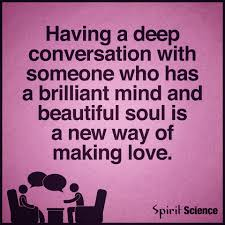 Having A Deep Conversation With Someone Who Has A Brilliant Mind And